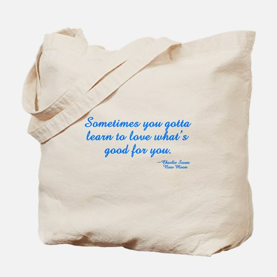 Good For You Tote Bag
