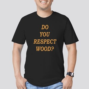 do you respect wood ? Men's Fitted T-Shirt (dark)