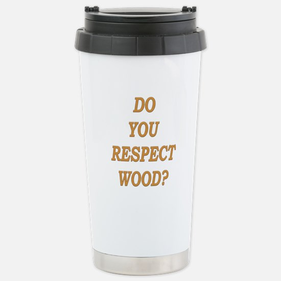 do you respect wood ? Stainless Steel Travel Mug