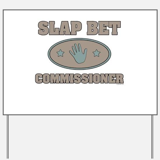 Slap Bet Commissioner Yard Sign