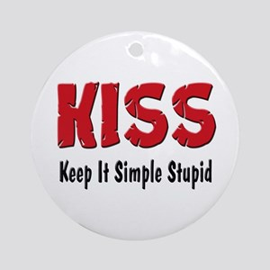 Keep It Simple Stupid Ornament (Round)