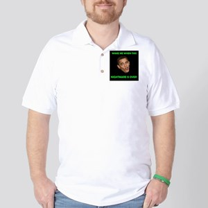 WHAT A NIGHTMARE Golf Shirt