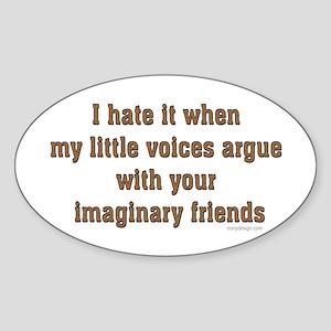 I hate it when my little voic Oval Sticker