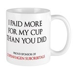 """I paid more for my cup than you did..."""
