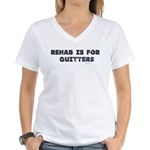 Rehab is for Quitters Women's V-Neck T-Shirt