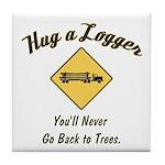 Hug a Logger Tile Coaster
