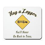 Hug a Logger Mousepad