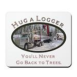 Hug a Logger - Kenworth Mousepad