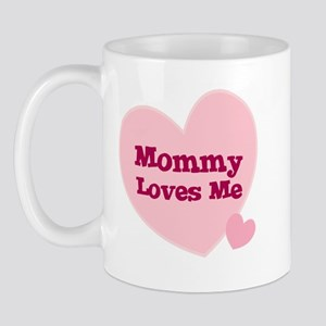 Mommy Loves Me Mug