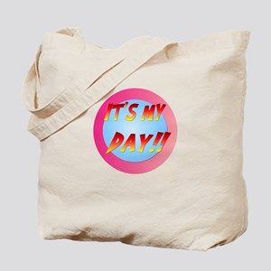 It's My Day! Tote Bag