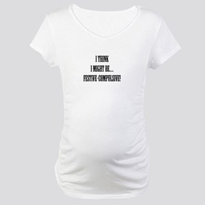 Festive-Compulsive Maternity T-Shirt