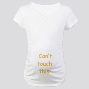 Don't Touch My Belly Maternity T-Shirt