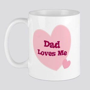 Dad Loves Me Mug