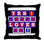 Jesus Loves Me!  Throw Pillow
