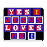Jesus Loves Me!  Mousepad