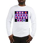 Jesus Loves Me!  Long Sleeve T-Shirt
