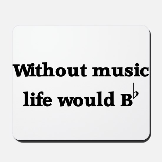 Without Music Life Would Be F Mousepad