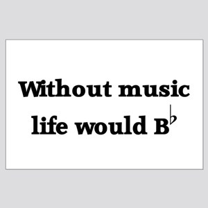 Without Music Life Would Be F Large Poster
