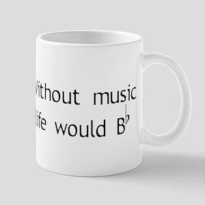 Without Music Life Would Be F Mug