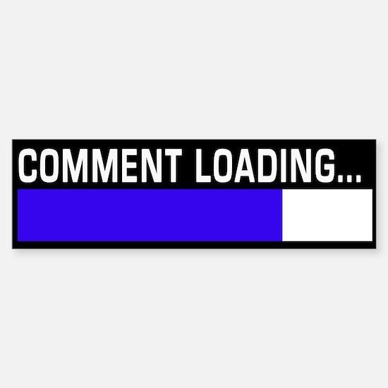 Comment Loading... Bumper Bumper Bumper Sticker