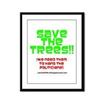 SAVE THE TREES!! Framed Panel Print