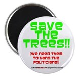SAVE THE TREES!! Magnet