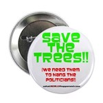"SAVE THE TREES!! 2.25"" Button"