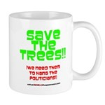 SAVE THE TREES!! Mug