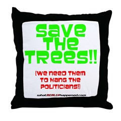 SAVE THE TREES!! Throw Pillow