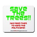 SAVE THE TREES!! Mousepad