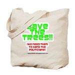 SAVE THE TREES!! Tote Bag