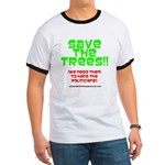 SAVE THE TREES!! Ringer T