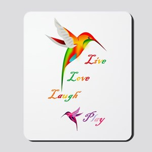 Hummingbird Live Love Laugh P Mousepad