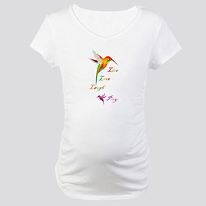 Hummingbird Live Love Laugh P Maternity T-Shirt