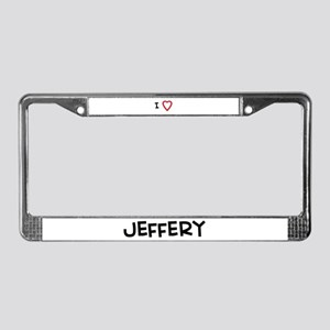 I Love Jeffery License Plate Frame