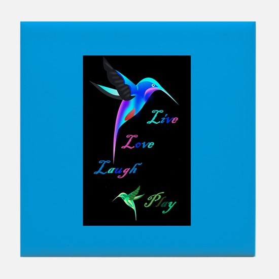 Hummingbird Live Love Laugh P Tile Coaster