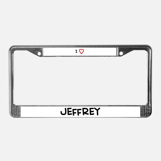 I Love jeffrey License Plate Frame