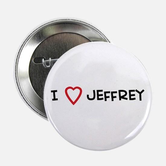 I Love jeffrey Button
