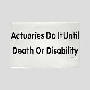 Actuaries Do It Until Death Or Disability_b Magnet