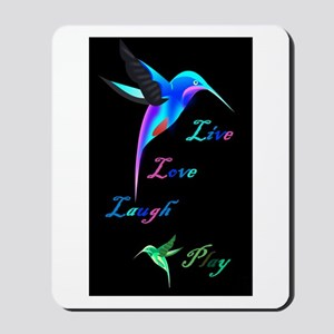 Hummingbird Live Love Laugh P Mousepad