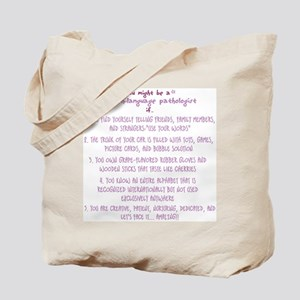 You might be a Speech Patholo Tote Bag