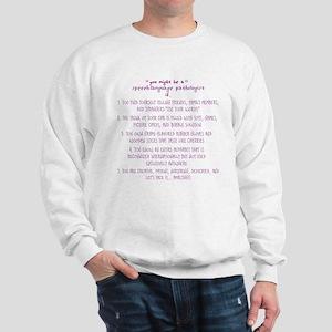 You might be a Speech Patholo Sweatshirt