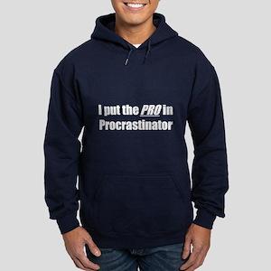 I put the PRO in Procrastinator Hoodie (dark)