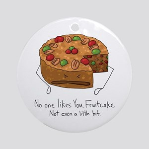No One Likes Fruitcake Ornament (Round)