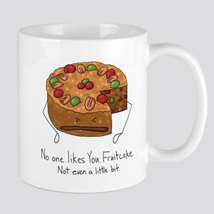 No One Likes Fruitcake Mug