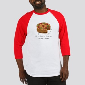No One Likes Fruitcake Baseball Jersey