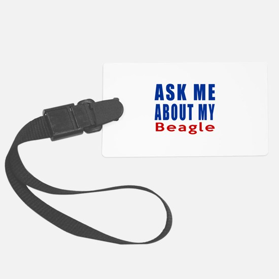 Ask About My Beagle Dog Luggage Tag
