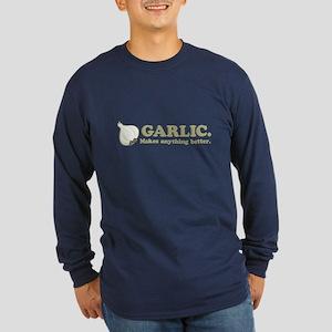 Garlic Makes Everything Bette Long Sleeve Dark T-S