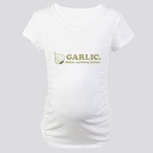 Garlic Makes Everything Bette Maternity T-Shirt