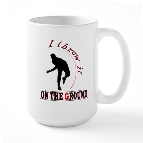 I Threw It On The Ground Large Mug